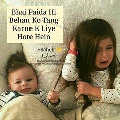 heee hee ryt miss u bhai Sister Quotes Funny, Brother Sister Quotes, Brother And Sister Love, Daughter Quotes, Father Daughter, Sibling Quotes, Baby Quotes, Cute Quotes, Funny Quotes