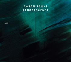 Aaron Parks | Arborescence | ECM 2338