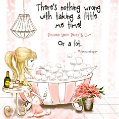 There's nothing wrong with taking a little me time! Or a lot.  ~ Princess Sassy Pants & Co