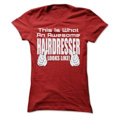 #administrators #camera #grandma #grandpa #lifestyle #military #states... Cool T-shirts (Cool T-Shirts) THIS IS AN AWESOME Hairdresser LOOKS LIKE T SHIRTS - DiscountTshirts  Design Description:  .... Check more at http://discounttshirts.xyz/lifestyle/cool-t-shirts-this-is-an-awesome-hairdresser-looks-like-t-shirts-discounttshirts.html
