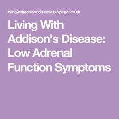 Living With Addison's Disease. It's existing. Steroids are awful and the electrolytes are confusing for me. I keep getting sick and steroids are just evil. THIS Blog is a MUST read though. She knows her stuff!!