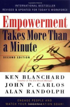 """Read """"Empowerment Takes More Than a Minute"""" by Ken Blanchard available from Rakuten Kobo. In the newly updated edition of this classic empowerment business fable—over copies sold—Ken Blanchard and John . One Minute Manager, Executive Presence, Ken Blanchard, Most Successful Businesses, Employee Engagement, Core Values, Leadership Development, Used Books, How To Plan"""