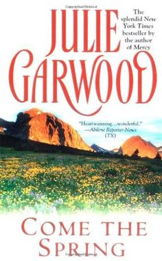 Come the Spring, by Julie Garwood.