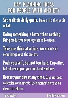 """""""Getting through the day with anxiety disorder requires good planning. Read my tips on how I effectively plan my day around anxiety."""" www.HealthyPlace.com"""