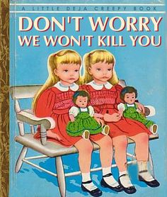 """Don't worry, We won't Kill You"", Funny and Creepy Vintage Book Cover."