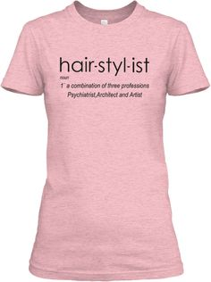 Hairstylist-Three Professionals in One! | Teespring - hairdressers and Hairstylist's t.shirt or Hoodies