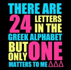 There are 24 letters in the Greek alphabet but only TWO matter to me