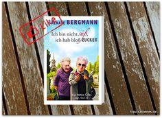 Ich bin nicht süß, ich hab nur Zucker sind die Geschichten der Online-Omi Renate Bergmann aus Berlin, eine vierfache Witwe