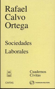 Calvo Ortega, Rafael. Sociedades laborales. Civitas, 2013.