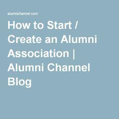 How to Start / Create an Alumni Association | Alumni Channel Blog