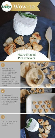 Skip grabbing a sleeve of crackers from a box and make heart-shaped pita crackers instead to accompany your Valentine's Day cheese plate.  They go great with Boursin cheese!