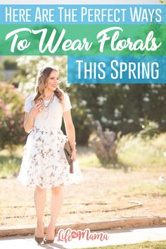 Everyone from tiny toddlers to grandparents wears floral print during the spring. Here are five, fashionable and fun ways to wear florals this spring.