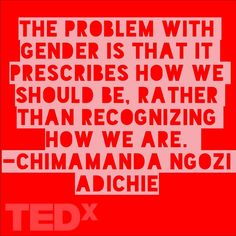 Chimamanda Ngozi Adichie's TED talk is one of the best speeches ever.