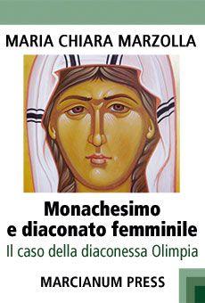 Monachesimo e diaconato femminile - Incontro con l'autrice Maria Chiara Marzolla. Tutti i tuoi eventi su ViaVaiNet, il portale degli eventi più consultato per il tempo libero nella provincia di Rovigo e nella Bassa Padovana