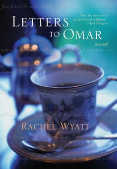Letters to Omar by Rachel Wyatt.  Three women with time on their hands tackle a charitable cause in this novel about the pleasures of worshipping someone from afar, and the difficulties in trying to make the world a better place.