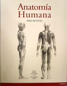 Anatomía humana para artistas / dibujos de András Szunyoghy , texto de Dr. György Fehér. + info: http://www.ullmann-publishing.com/es/libros/detallado/1292-anatomia-humana/?tt_products%5BbackPID%5D=576&tt_products%5Bsword%5D=anatomia%20humana%20para%20artistas&sword=anatomia%20humana%20para%20artistas