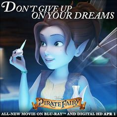 Don't Give Up On Your Dreams . . . Zarina before she became The Pirate Fairy.