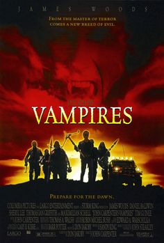 Vampires (also known as John Carpenter's Vampires) is a 1998 American independent horror western film directed and scored by John Carpenter and starring James Woods. Woods stars as Jack Crow, the leader of a team of vampire hunters. Sci Fi Movies, Scary Movies, Movies To Watch, Good Movies, Cult Movies, Halloween Movies, Horror Movie Posters, Horror Movies, Cinema Posters