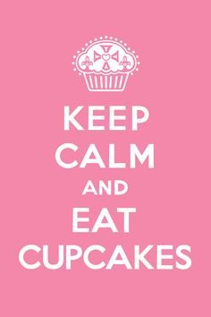 Keep Calm And Eat Cupcakes - Pink