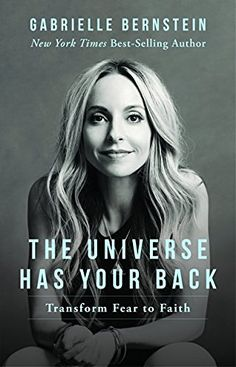 The Universe Has Your Back: Transform Fear ... - Kindle