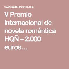 V Premio internacional de novela romántica HQÑ – 2.000 euros…