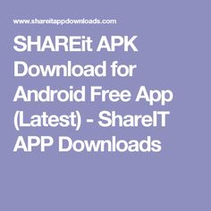 SHAREit APK Download for Android Free App (Latest) - ShareIT APP Downloads