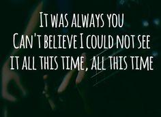 It was always you-Maroon 5