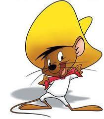 Speedy Gonzales...Areba! Areba!
