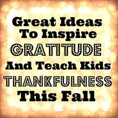 A Roundup of ideas for teaching children Gratitude & Thankfulness + HUGE GIVEAWAY!