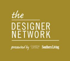 The Designer Network   Presented By Coastal Living, Southern Living