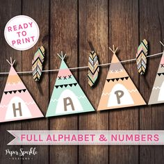 Teepee party banner, perfect for your event! INSTANT DOWNLOAD PDF (JPEG can be supplied if needed) : 2 flags to each page. Complete HAPPY BIRTHDAY plus the whole alphabet and number 0-9. Simply print, cut and stick onto ribbon or string. Please visit our shop to see more :) * * * * * * * IMPORTANT: Due to monitor & computer/printer settings colours may vary slightly. This is due to a difference in colour calibration, this is normal & does not effect the quality of the fini...