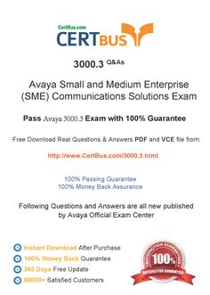Candidate need to purchase the latest Avaya 3000.3 Dumps with latest Avaya 3000.3 Exam Questions. Here is a suggestion for you: Here you can find the latest Avaya 3000.3 New Questions in their Avaya 3000.3 PDF, Avaya 3000.3 VCE and Avaya 3000.3 braindumps. Their Avaya 3000.3 exam dumps are with the latest Avaya 3000.3 exam question. With Avaya 3000.3 pdf dumps, you will be successful. Highly recommend this Avaya 3000.3 Practice Test.