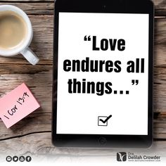 """Love endures all things…"" 1 Cor 13:7 #Amoe #Love Dr. Delilah Crowder"