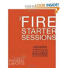 The Fire Starter Sessions - If you are an out of the box kind of thinker and love to read, you might want to check this out!