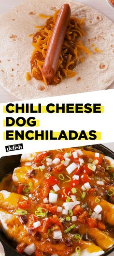 Chili Cheese Dog Enchiladas Are A Mashup Made In HeavenDelish
