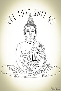Let That Shit Go // Meditating Buddha // Yoga Zen by Clarafornia
