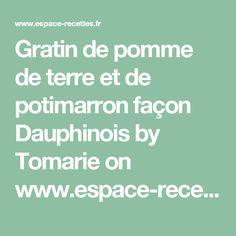 Gratin de pomme de terre et de potimarron façon Dauphinois by Tomarie on www.espace-recettes.fr