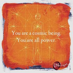 You are God in a physical body. You are spirit in the flesh. You are eternal life expressing itself as you. You are a cosmic being. You are all power. You are all wisdom. You are all intelligence. You are perfection. You are magnificent. You are the creator, and you are creating the creation of you on this planet.