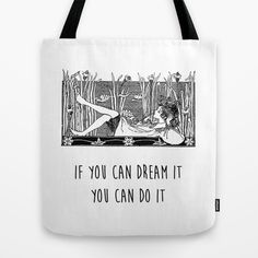 If you can dream it you can do it - Positive Quote + Vintage Illustration Print Tote Bag by Twist The Print - $22.00