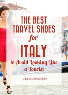 The Best Travel Shoes for Italy to Avoid Looking Like a Tourist