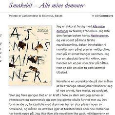 Nytt blogginnlegg på #betraktninger om Alle mine demoner.  Skrevet av Nikolaj Frobenius. Meget bra novellesamling. #nikolajfrobenius #alleminedemoner #noveller #novellesamling #blogg #blogging #gyldendal