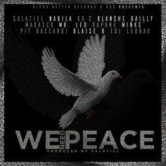 Salatiel x Nabila x KO-C x Blanche Bailly x Magasco x Mr Leo x Daphne x Mink's x Pit Bacardi x Blais – We Need Peace Nabila, Leo, List Of Artists, Kids Artwork, Bacardi, View Video, The Good Old Days, We Need, Record Producer