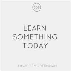 laws of modern man Today Quotes, Some Quotes, School Quotes, School Sayings, Buddhist Quotes, Never Stop Learning, Self Motivation, Word Up, Learn To Read