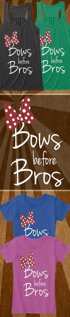 Bows Before Bros - Limited Edition. Grab yours or gift it to a friend. You will both love it