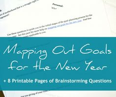 Mapping out goals for 2013 + 8 pages of printable goal-setting questions