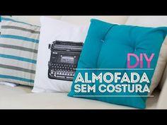 DIY :: Almofada sem costura | Faça você mesmo - YouTube