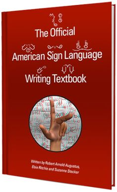 The Official American Sign Language Writing Textbook