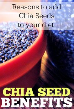 Reasons to add chia seeds to your diet. Great benefits!
