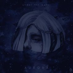 AURORA - Under the Water ~ album cover concept ~ Aurora Aksnes ~ watercolor painting by https://szluu.tumblr.com