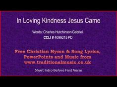 In Loving Kindness Jesus Came(He Lifted Me) - Hymn Lyrics & Music - YouTube